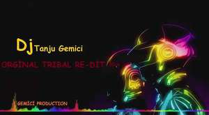 DJ TANJU GEMİCİ - ORGİNAL TRİBAL REMİX