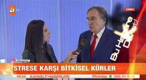 Prof. Dr. İbrahim Saraçoğlu`ndan strese karşı bitkisel kürler! - atv