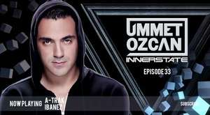 Ummet Ozcan Presents Innerstate EP 36