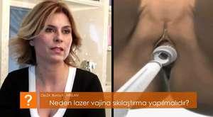 Op.Dr. Burcu ARSLAN neden lazer vajinal daraltma yapılmalıdır