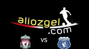 Liverpool vs Arabayatağı
