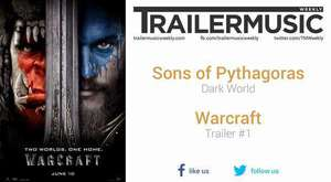 Warcraft - Trailer #1 Music #1 (Sons of Pythagoras - Dark World)
