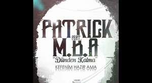 Patrick ft. M.B.A - Dünden Kalma