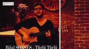 Bilal Sonses - Türlü Türlü [Sözler]
