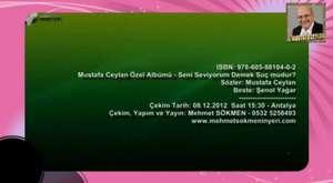 Mustafa Ceylan Özel Albümü - Arkamdan Gözyaşı Döküp Ağlama - Mehmet SÖKMEN Tv - Doğa Ve Gezi Video Çekimlerim2