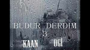 KAAN feat OGİ - Budur Derdim 3