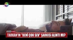 Tarkanın Beni Çok Sev şarkısı alıntı mı  Ülke Postası Deşifre Haber?