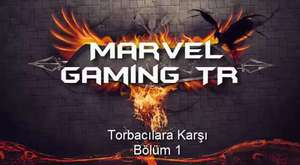 Marvel Gaming TR| Torbacılara Karşı Bölüm 1