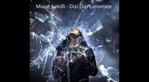 Murat Kekilli - Dizi Dizi Limonate