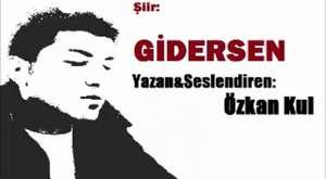 Özkan Kul- Gidersen (Şiir)