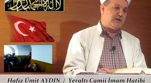 Hafız Ümit AYDIN / Allah'ı Unutan ve Unutulan Gibi Olmayalım - Cuma Vaazı.