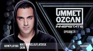 Ummet Ozcan Presents Innerstate EP 32