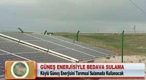 GÜNEŞ ENERJİSİYLE BEDAVA SULAMA