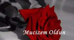 Mucizem Oldun!!!