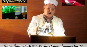 Hafız Ümit AYDIN / Yeraltı Camii İmam Hatibi & Cuma Vaazı