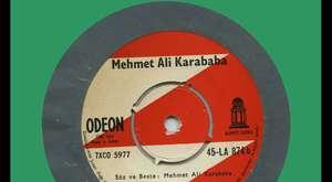 Mehmet Ali Karababa - Felek İle Bu Cihanı Böleştik