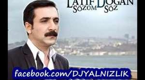 Latif Doğan - Sivaslım - İyi Dinlemeler