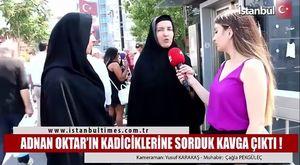 Adnan Oktar'ı savunan Kapalı kadınlar.