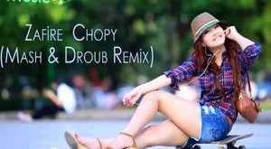 Zafire - Chopy (Mash & Droub Halay  Remix)