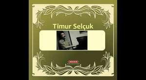 Timur Selçuk-Bizim Şarkımız Sevgilim