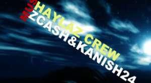 HayLaz Crew [ Zcash & Kanısh 24 |unuttun Demi ßen Gibi Seveni|