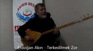 Erdoğan akın/terkedilmek zor