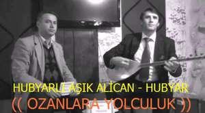 HUBYAR - HUBYARLI ASIK ALICAN (( OZANLARA YOLCULUK ))