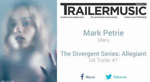 The Divergent Series: Allegiant - UK Trailer #1 Music #3 (Mark Petrie - Maru)